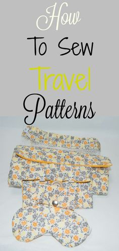 How to sew travel patterns.  7 different travel patterns and tutorials.  #travel #sewingpatterns #sewingtutorials