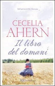 Il libro del domani - Cecelia Ahern - Libro - BUR Biblioteca Univ. Rizzoli - Narrativa | IBS
