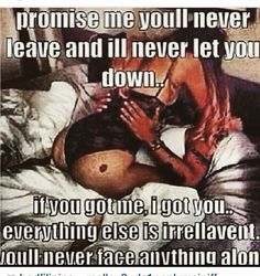 ride or die baby I promise u that I will never leave you ever I'm here forever I got u baby always and together we will never face anything alone ever again baby Pain Quotes, Bff Quotes, Couple Quotes, Love Quotes, Relationships Love, Relationship Goals, Never Let Me Go, Let It Be, I Need U