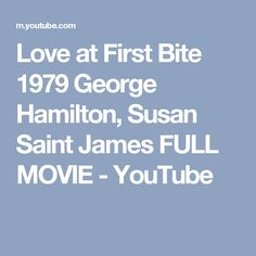 Love at First Bite 1979   George Hamilton, Susan Saint James FULL MOVIE - YouTube George Hamilton, First Bite, Saint James, I Movie, Saints, Actors, Love, Youtube, Videos