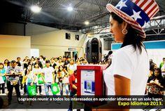 Logramos reunir a todos los interesados en aprender idiomas en un solo lugar, Expo Idiomas 2013.