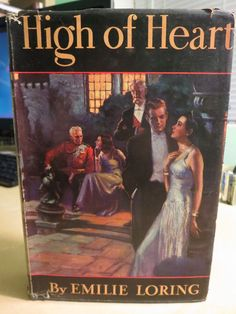 High of Heart by Emilie Loring - Hardcover Vintage Book with Dust Jacket