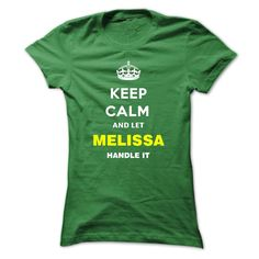 Keep Calm And Let Melissa Handle It