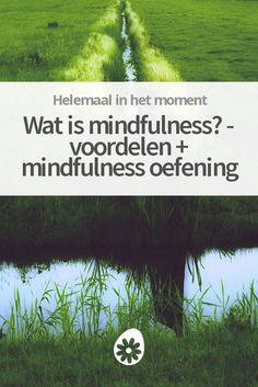 Mindfulness is leven met aandacht. Mindfulness zorgt ervoor dat je stopt met piekeren, minder stress ervaart, effectiever werkt en lekkerder in je vel zit. Mindfulness Coach, Mindful Eating, Time Management, Better Life, Self Improvement, Self Help, Good To Know, Happy Life, Social Media Marketing