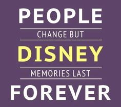 People Change, but Disney Memories Last FOREVER!