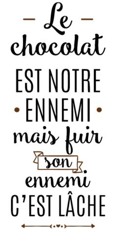personnaliser tee shirt Le chocolat est notre ennemi - Sun Tutorial and Ideas The Words, Quote Citation, French Quotes, Statements, Positive Attitude, Sentences, Slogan, Decir No, Quotations