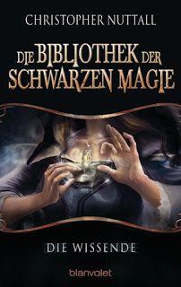 Höhle der Leseratten: Die Bibliothek der Schwarzen Magie 1: Die Wissende...