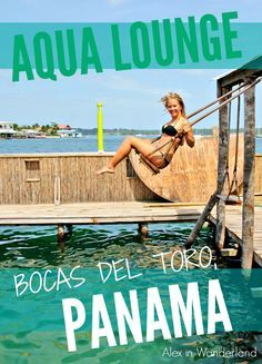 A totally unique backpacking experience, Aqua Lounge in Bocas del Toro, Panama is like a water playground for big kids.