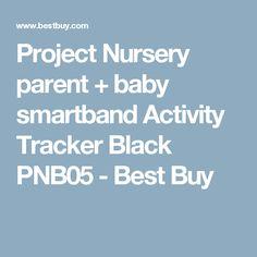 Project Nursery parent + baby smartband Activity Tracker Black PNB05 - Best Buy