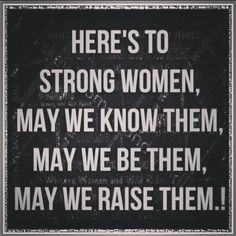 Women... Strong and proud