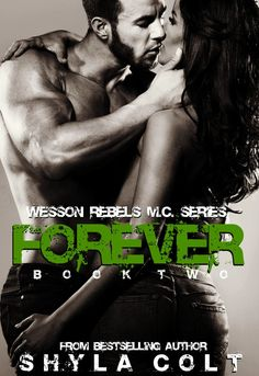 Forever (Wesson Rebel MC Series Book 2) - Kindle edition by Shyla Colt, Rue Volley. Paranormal Romance Kindle eBooks @ Amazon.com.