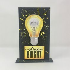 light bulb stamp set which includes shine bright sentiment stamp and inspiring quote Light Bulb Quotes, 2017 Inspiration, Image Stamp, Paint Splatter, Amazing Art, Birthday Cards, Bright, Mark Alexander, Lightbulb