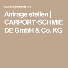 Anfrage stellen | CARPORT-SCHMIEDE GmbH & Co. KG
