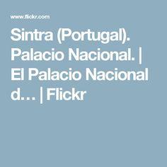Sintra (Portugal). Palacio Nacional. | El Palacio Nacional d… | Flickr