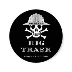 Oilfield Rig Trash,Roughneck Sticker,Oil,Gas,Rigs