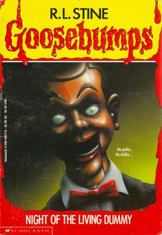 "Can We Guess Which ""Goosebumps"" Book Scared You Most? Night of the Living Dummy even though none of them scared me."