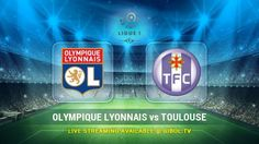Olympique Lyonnais vs Toulouse (23 Oct 2015) Live Stream Links - Mobile streaming available