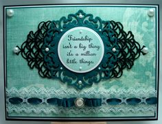 Using my 'Lace grown borders Tutorial' to create fancy background pieces for my central motif. Uses the Spellbinders Parisian Motifs on the top with sentiment.