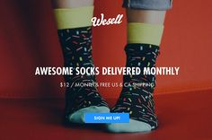 Toronto startup: WeSell Socks. $12/month sock subscription. For every pair they sell, they donate a pair to someone in need. Direct link to their website: http://wesellsocks.com