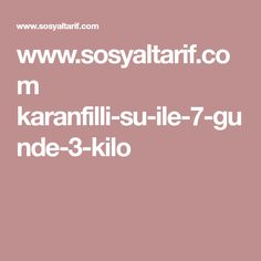 www.sosyaltarif.com karanfilli-su-ile-7-gunde-3-kilo