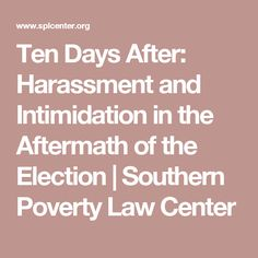 Ten Days After: Harassment and Intimidation in the Aftermath of the Election | Southern Poverty Law Center