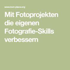 Mit Fotoprojekten die eigenen Fotografie-Skills verbessern