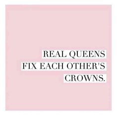 """Real queens fix each other's crowns."""