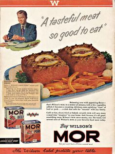 'A Tasteful Meat So Good To Eat, Featured In The Canned Meat Show! (Wilson's Mor Ad, 1950)'