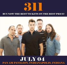 311 in Indianapolis at Pan Am Pavilion on July 04. More about this event here https://www.facebook.com/events/310068782756200/
