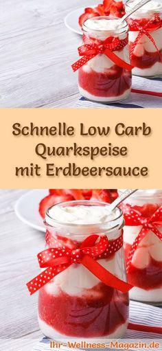 Cremige Low Carb Quarkspeise mit Erdbeersauce - ein einfaches Rezept für ein kalorienreduziertes, kohlenhydratarmes Low Carb Dessert ohne Zusatz von Zucker ...