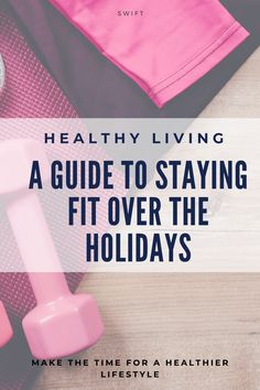 A Guide to Staying Fit Over the Holidays