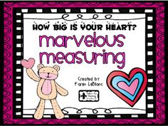 HOW BIG IS YOUR HEART? from kgl925 from kgl925 on TeachersNotebook.com (6 pages)  - Measuring with non-standard and standard units of measurement