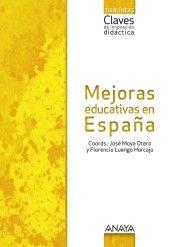 Mejoras educativas en España / José Moya Montero y Florencio Luengo Horcajo, coords.