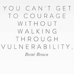 You can't get to courage without walking through vulnerability. Brene Brown. #westcoastaromatherapy #learnaromatherapy #learnaboutessentialoils #aromatherapycourses #aromatherapyschool #1iloveessentialoils #essentialoils4everyone