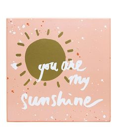 Loving this Hello World 'You are My Sunshine' Wall Sign on #zulily! #zulilyfinds