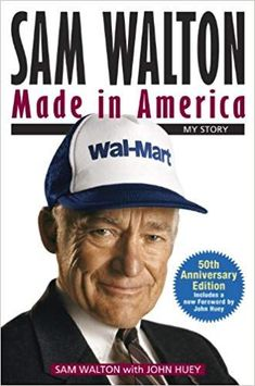 (Get New Books) Sam Walton: Made in America Sam Walton Quotes, The First 90 Days, Nicolas Tesla, Phil Knight, Larry Page, Knowledge And Wisdom, Business Entrepreneur, Change Quotes, Made In America