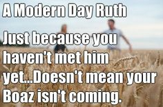 A Modern Day Ruth Just because you haven't met him yet.Doesn't mean your Boaz… Christian Dating, Christian Quotes, Quotes To Live By, Me Quotes, Beach Quotes, Christian Relationships, Godly Relationship, Life Guide, Gods Timing
