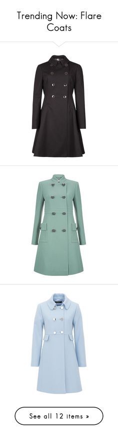 """""""Trending Now: Flare Coats"""" by polyvore-editorial ❤ liked on Polyvore featuring flarecoats, outerwear, coats, double breasted trench coat, flared coat, flare coat, cotton coat, black coat, military coat and military wool coat"""