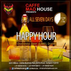 We make sure you enjoy your weekend with a big smile as Caffe Mad House brings Happy Hour only for you, so don't stop drinking and we won't stop serving till you fall down.  #SaturdayNight #HappyHour #BoozCocktails