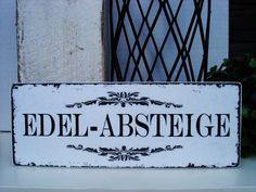 Shabby Vintage Holz Schild EDELABSTEIGE von homestyle-accessoires via dawanda.com