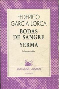 Bodas de sangre : tragedia en tres actos y siete cuadros (1933) ; Yerma : poema trágico en tres actos y seis cuadros (1934) / Federico García Lorca - Madrid : Espasa-Calpe, imp. 1971