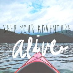 Keep on adventuring!