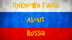 Top 10 unknown facts about Russia   facts about Russia   Incredible Fact...