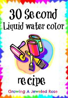 30 Second Liquid Water Colors.  Why buy them when you can make your own?  Fast, frugal, and VIBRANT!