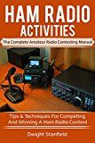Free Kindle Book -   Ham Radio Activities: The Complete Amateur Radio Contesting Manual - Tips & Techniques for competing and winning a Ham Radio Contest Check more at http://www.free-kindle-books-4u.com/crafts-hobbies-homefree-ham-radio-activities-the-complete-amateur-radio-contesting-manual-tips-techniques-for-competing-and-winning-a-ham-radio-contest/
