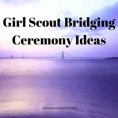 If you've finished your bridging activities and are now stressing about the ceremony, here are a few scripts to get you started.