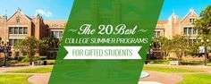 The 20 Best College Summer Programs for Gifted Students - Best College Reviews