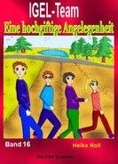 IGEL-Team Band 16. Eine hochgiftige Angelegenheit. eBook Kinderbuchreihe von 7 bis 99 Jahren. http://igelteam.jimdo.com/ebooks-kinderbücher