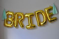 Perfect decor for Bachelorette party! Gold Mylar BRIDE balloon banner!