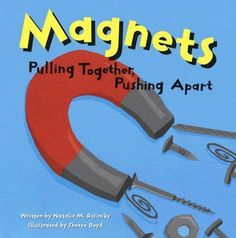 Amazing Science: Magnets : Pulling Together, Pushing Apart Amazing Science by Natalie M. Rosinsky Hardcover) for sale online First Grade Science, Kindergarten Science, Science Classroom, Teaching Science, Science Activities, Science Projects, Science Experiments, Science Ideas, Teaching Ideas